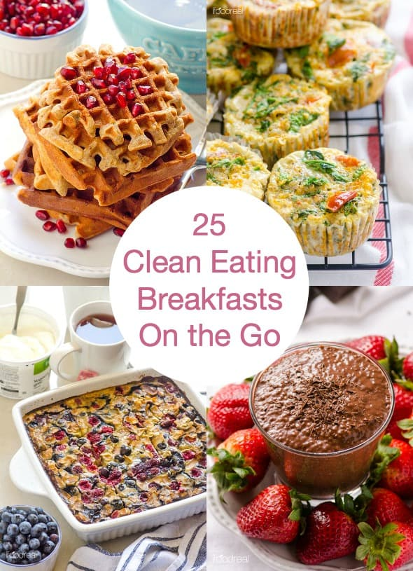 25 Clean Eating Breakfast Recipes On The Go Is A Collection Of Healthy Muffins Waffles