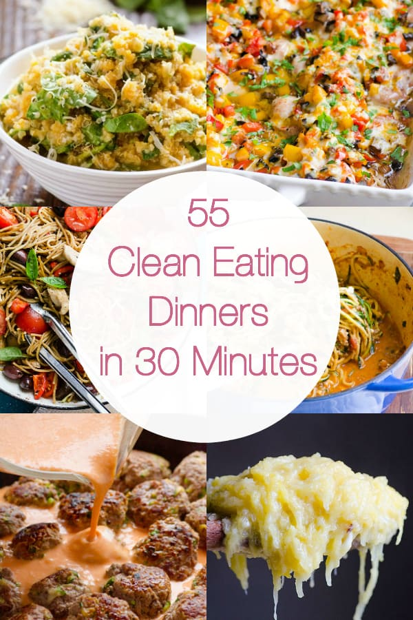 55 clean eating dinner recipes in 30 minutes ifoodreal healthy 55 clean eating dinner recipes is a collection of delicious simple and kid friendly clean forumfinder Choice Image