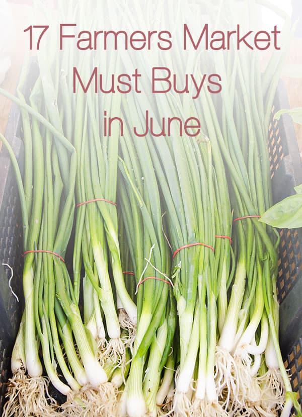 17 Farmers Market Must Buys in June