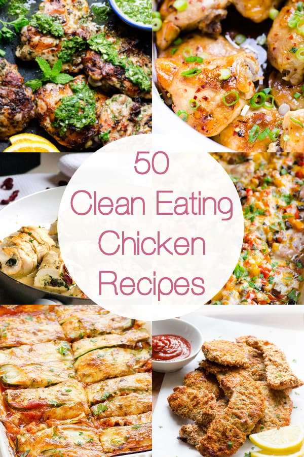 50 Clean Eating Chicken Recipes including baked chicken, crockpot and casserole recipes, soups, one pot and quick skillets, 30 minutes or less best easy dinners. | ifoodreal.com