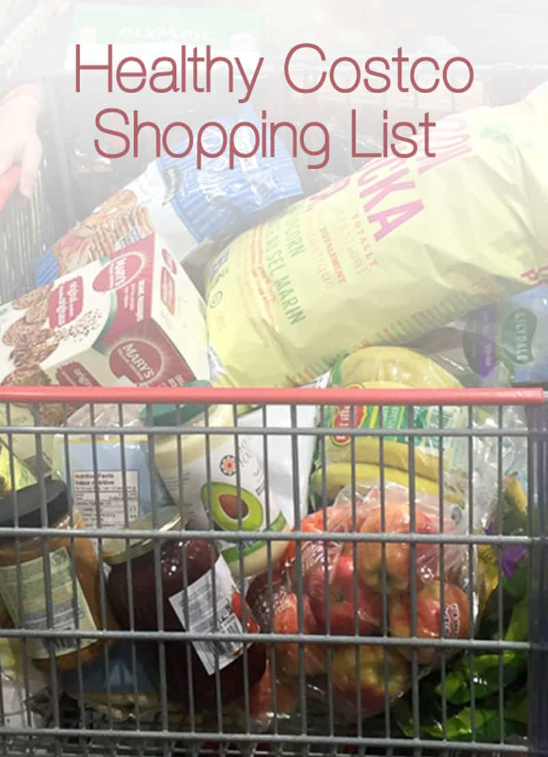 Our Healthy Costco Shopping List for a busy family of 4 that eats real food 80% of time. Other 20% real life kicks in.