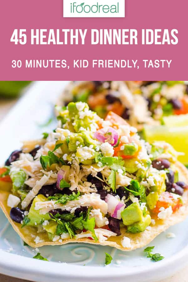 45 Easy And Quick Healthy Dinner Ideas Recipes For Every Day Ready In 30 Minutes