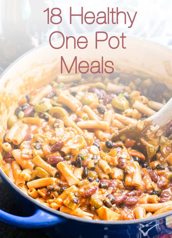 18 Healthy One Pot Meals