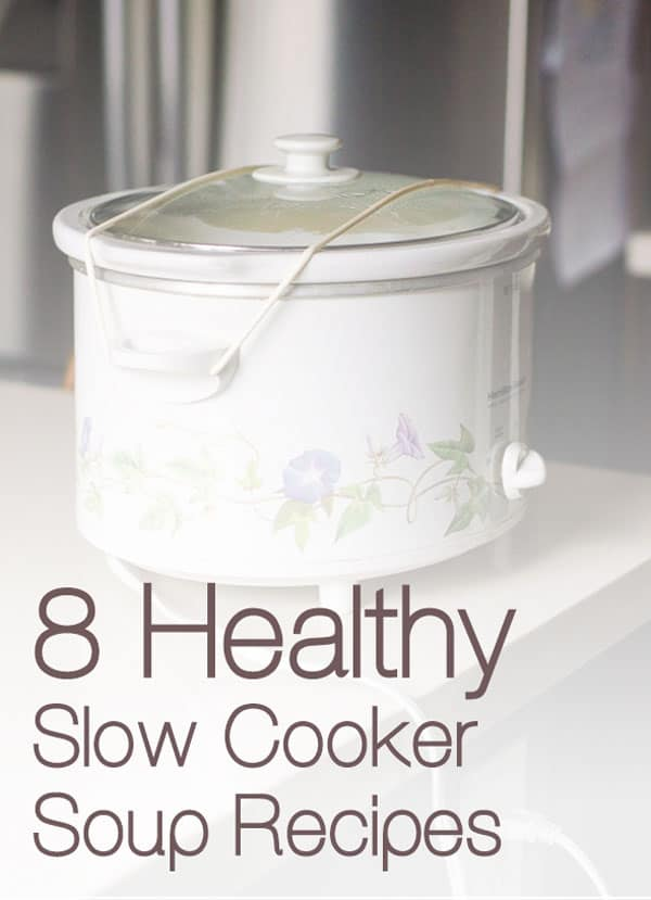 9 healthy slow cooker soup recipes plus 10 things I learnt to make delicious, full of flavour and nutritious soups without bacon, cream or lots of cheese. | ifoodreal.com