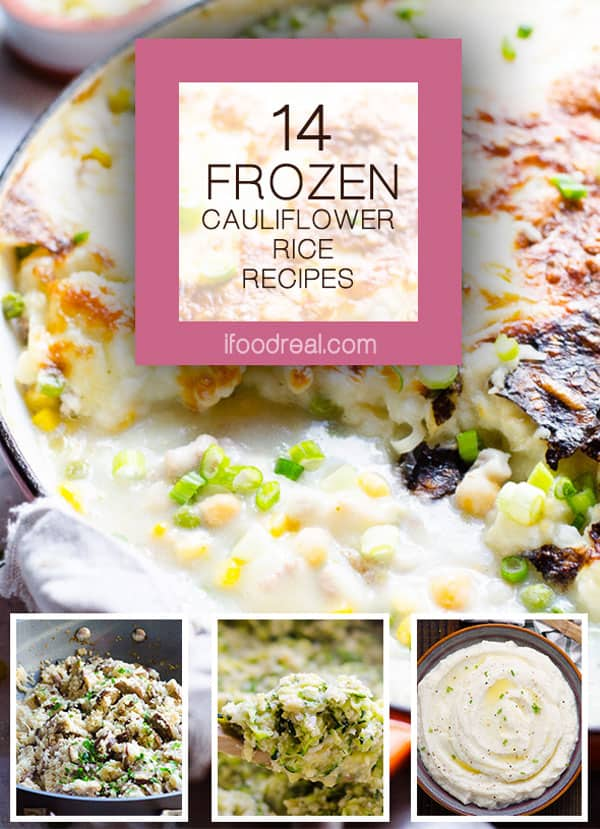 14 Frozen Cauliflower Rice Recipes plus 6 tips on using frozen cauliflower rice and making cauliflower rice from frozen florets. | ifoodreal.com