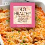 40 Healthy Spaghetti Squash Recipes