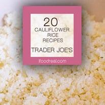 20 Trader Joe S Cauliflower Rice Recipes Ifoodreal Com