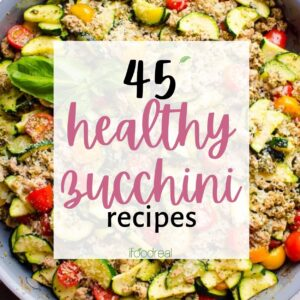 45 Healthy Zucchini Recipes