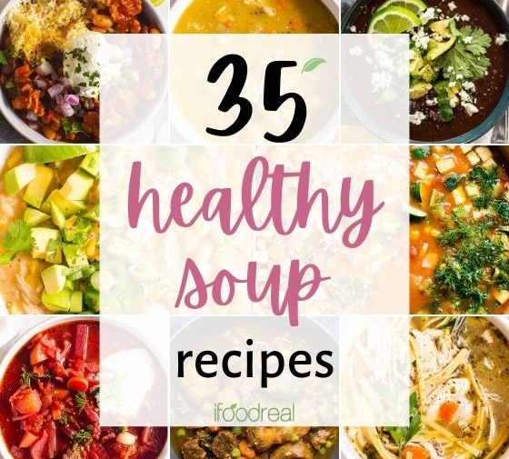 35 Healthy Soup Recipes