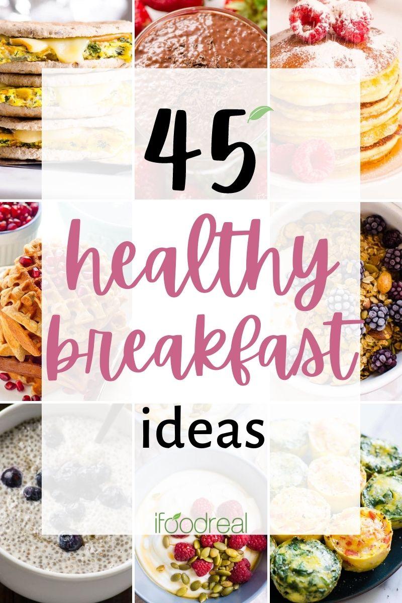 45 Healthy Breakfast Ideas Ifoodreal Com