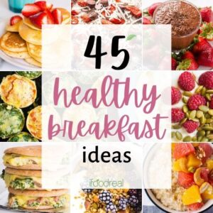 45 Healthy Breakfast Ideas