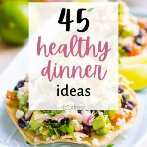 45 Healthy Dinner Ideas