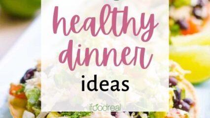 45 Healthy Dinner Ideas