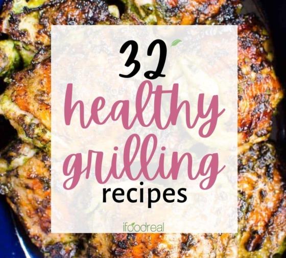 32 Healthy Grill Recipes