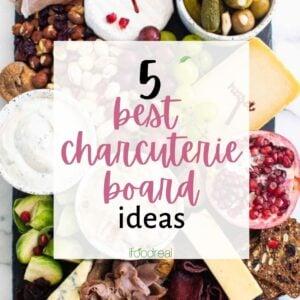 5 Best Charcuterie Board Ideas