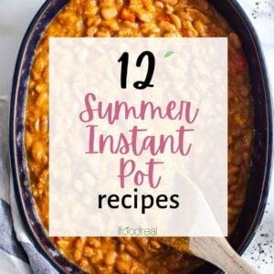 12 Summer Instant Pot Recipes