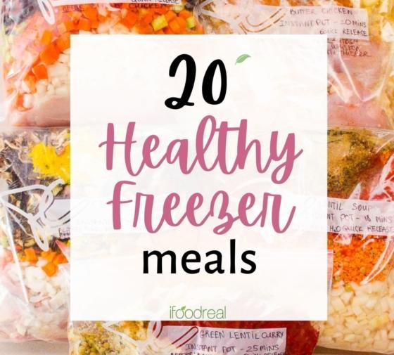 20 Healthy Freezer Meals
