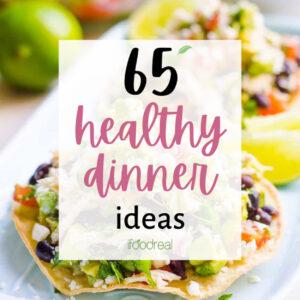 65 Healthy Dinner Ideas
